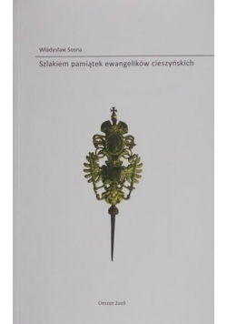 Szlakiem pamiątek ewangelików cieszyńskich