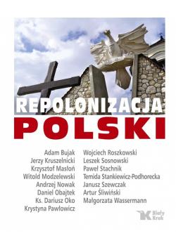 Repolonizacja Polski plus autograf Bujaka