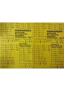 Matematyka podręcznik dla studentów wydziałów chemicznych Tom I i II