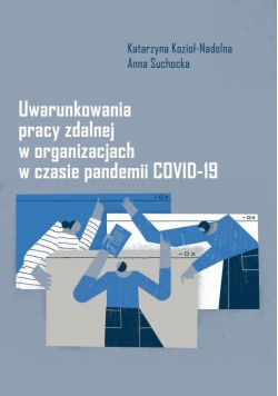 Uwarunkowania pracy zdalnej w organizacjach..