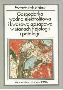 Gospodarka wodno elektrolitowa i kwasowo zasadowa w stanach fizjologii i patologii