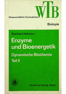 Enzyme und Bioenergetik Dynamische Biochemie teil 2