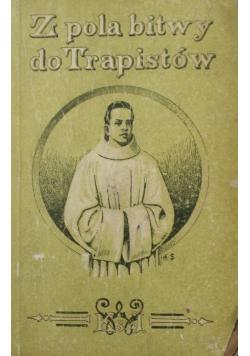 Z pola bitwy do Trapistów 1926 r.