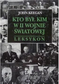 Kto był kim w II wojnie światowej Leksykon