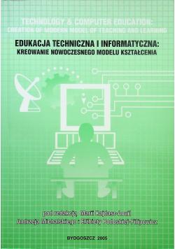 Edukacja techniczna i informatyczna kreowanie nowoczesnego modelu kształcenia