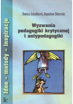 Wyzwania pedagogiki krytycznej i antypedagogiki
