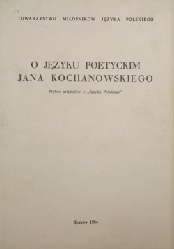 O języku poetyckim Jana Kochanowskiego