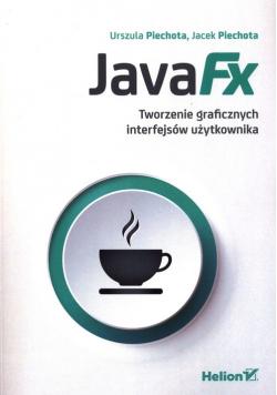 JavaFX Tworzenie graficznych interfejsów użytkownika