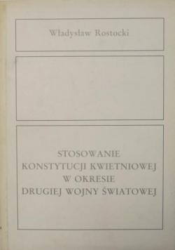 Stosowanie Konstytucji Kwietniowej w okresie drugiej wojny światowej