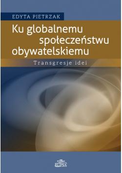 Ku globalnemu społeczeństwu obywatelskiemu