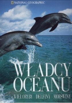 Władcy oceanu wieloryby delfiny morświny