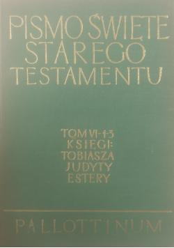 Pismo Święte Starego Testamentu, księgi Tobiasza, Judyty,Estery