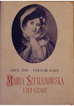 Maria Szymanowska i jej czasy