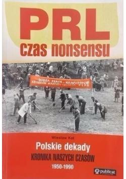 PRL czas nonsensu Polskie dekady Kronika naszych czasów