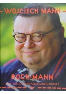 Rock Mann Czyli jak nie zostałem saksofonistą