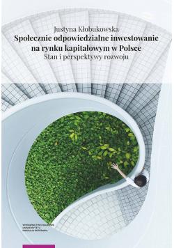 Społecznie odpowiedzialne inwestowanie na rynku kapitałowym w Polsce