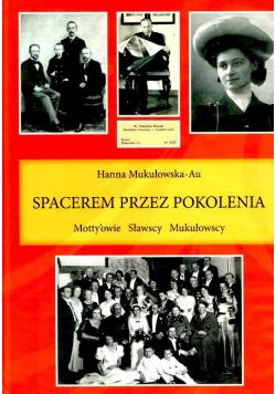 Spacerem przez pokolenia plus autograf Mukułowskiej Au