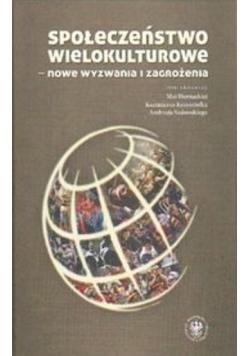 Społeczeństwo wielokulturowe - nowe wyzwania i zagrozenia