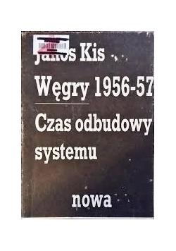 Węgry 1956 do 57 Czas odbudowy systemu