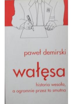 Wałęsa Historia wesoła a ogromnie przez to smutna