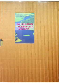 Polish nature our heritage and duty nowa