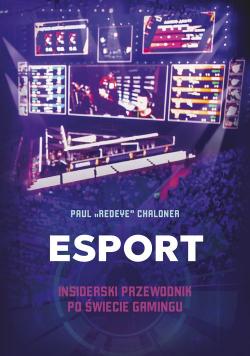 Esport Insiderski przewodnik po świecie gamingu