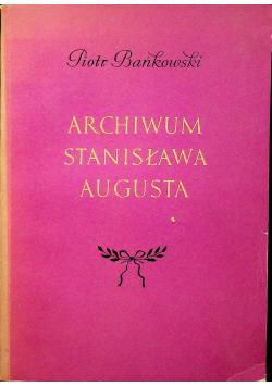 Archiwum Stanisława Augusta plus dedykacja Bańkowskiego