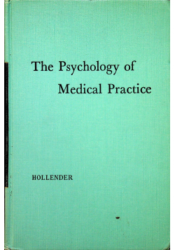 The Psychology of Medical Practice