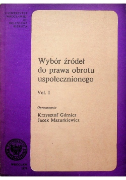 Wybór źródeł do prawa obrotu uspołecznionego vol I