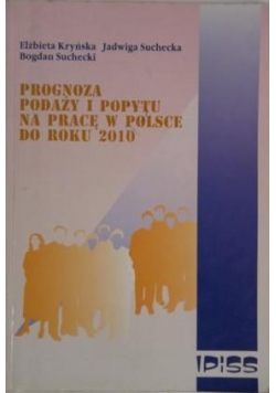Prognoza podaży i popytu na pracę w Polsce do roku 2010