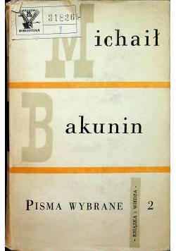 Michał Bakunin pisma wybrane Tom II