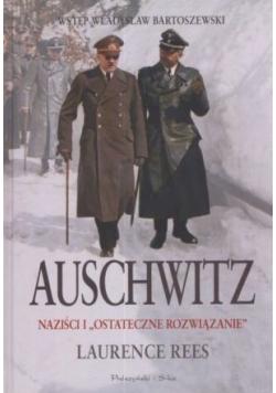 Auschwitz Naziści i ostateczne rozwiązanie