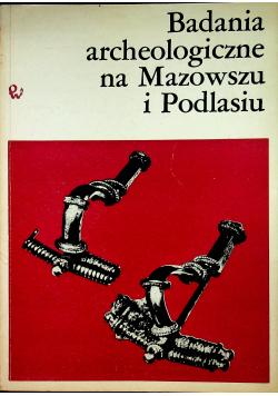 Badania archeologiczne na Mazowszu i Podlasiu