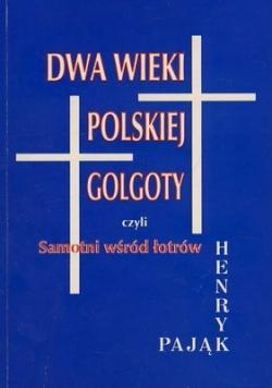 Dwa wieki polskiej Golgoty
