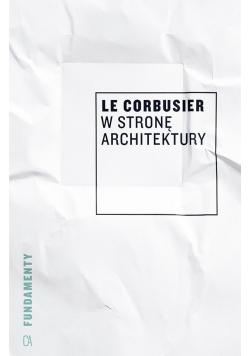 Le Corbusier w stronę architektury