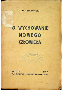O wychowanie nowego Człowieka 1937 r