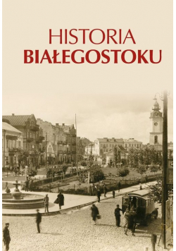 Historia Białegostoku