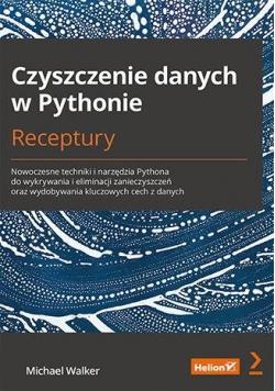 Czyszczenie danych w Pythonie. Receptury