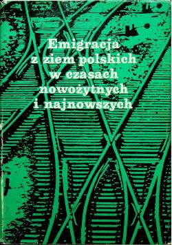 Emigracja z ziem polskich w czasach nowożytnych i najnowszych