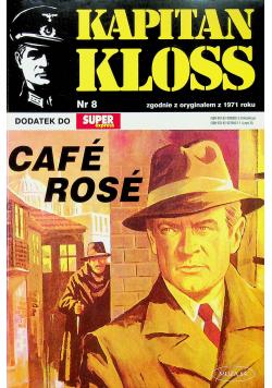 Kapitan Kloss nr 8 Cafe Rose