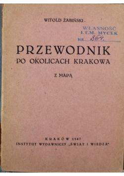 Przewodnik po okolicach Krakowa z mapą 1947 r.