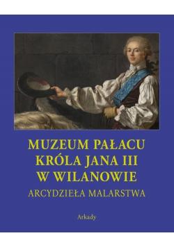 Arcydzieła malarstwa Muzeum Pałacu Króla Jana III w Wilanowie