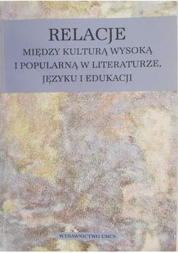 Relacje między kulturą wysoką i popularną w literaturze języku i edukacji