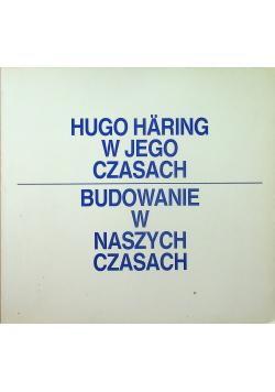 Hugo Haring w jego czasach budowanie w naszych czasach