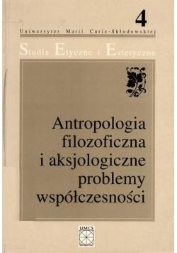 Antropologia filozoficzna i aksjologiczne problemy współczesności