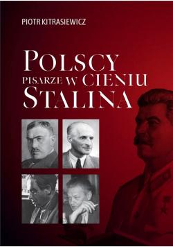 Polscy pisarze w cieniu Stalina