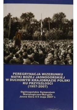 Peregrynacja wizerunku Matki Bożej Jasnogórskiej w duchowym krajobrazie Polski ku przyszłości 1957 do  2007