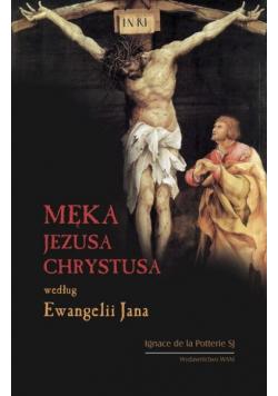 Męka Jezusa Chrystusa według Ewangelii Jana
