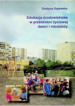 Edukacja środowiskowa w przestrzeni życiowej dzieci i młodzieży