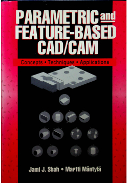 Parametric and feature based cad cam
